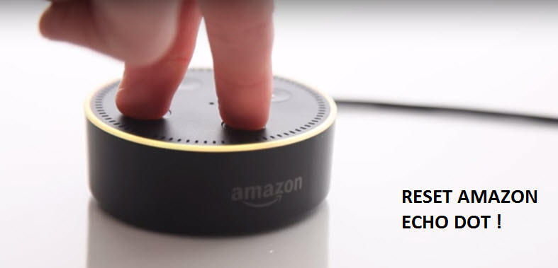 How to Reset Amazon Echo Dot (1st, 2nd, 3rd Generation Echo)