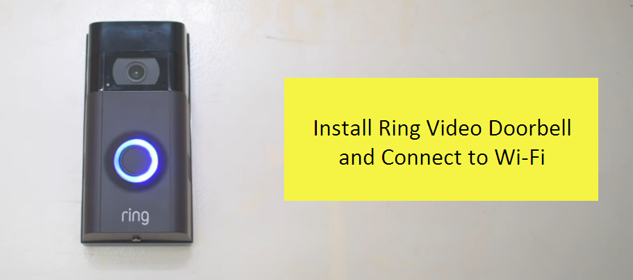 How to Install Ring Video Doorbell and Setup Wi-Fi