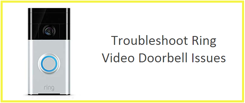 Troubleshoot Ring Doorbell Setup, Wifi, Video, Ringing, Chime Issue