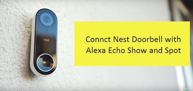 How to connect Nest Hello Video Doorbell with Alexa Echo