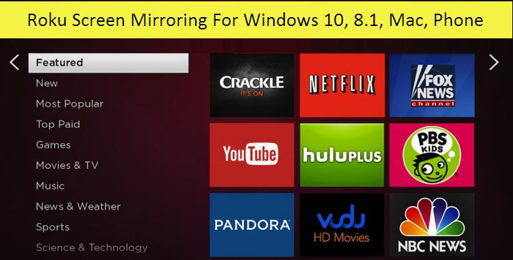 How to Use Roku Screen Mirroring For Windows 10, 8 1, Mac, Phone