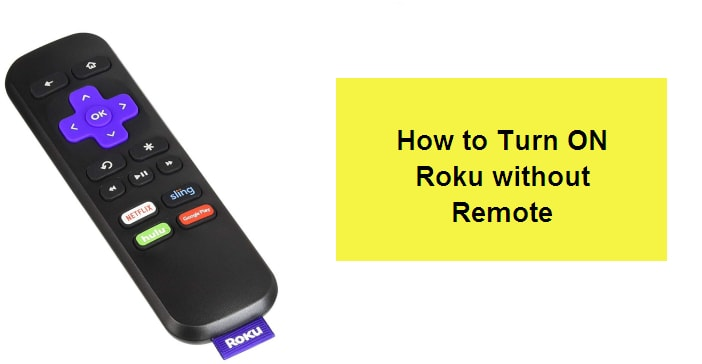 How to Turn ON Roku without Remote (Easy Steps)