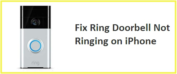 Fix Ring Doorbell Not Ringing on Iphone