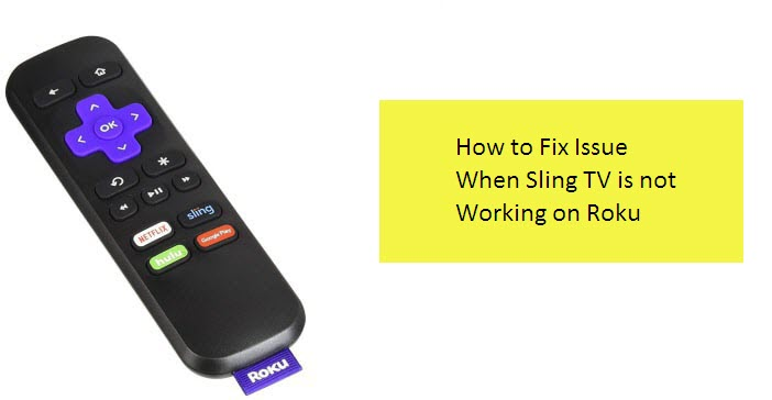 How to Fix Issue When Sling TV is not Working on Roku