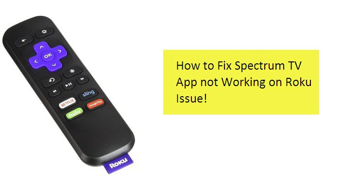 Spectrum TV App not Working on Roku