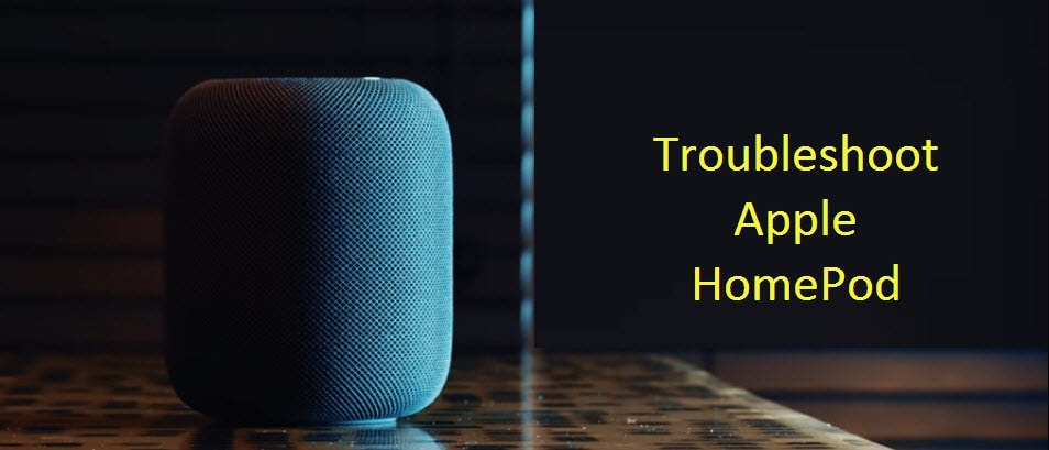How to Troubleshoot HomePod for Setup Failure, not Responding, and not Resetting Issues