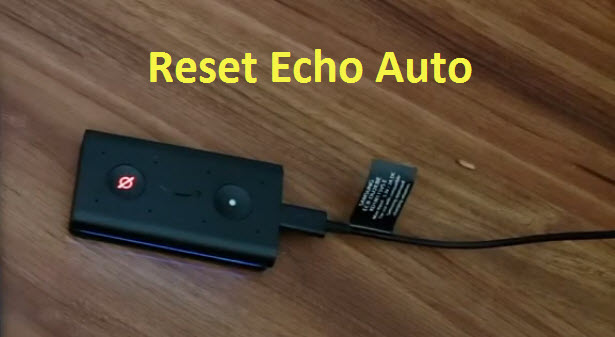 How to Reset Echo Auto