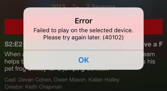 Chromecast Netflix Error 40102