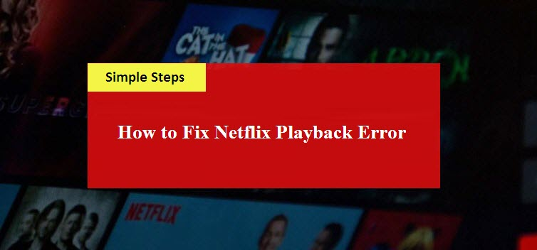 Clearing the errors of Netflix Playback Error
