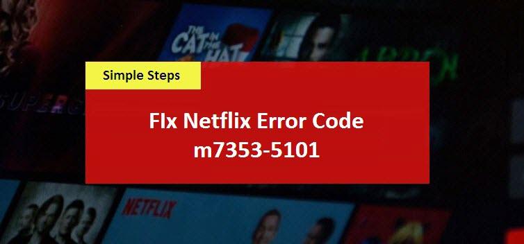 fix Netflix error code m7353-5101