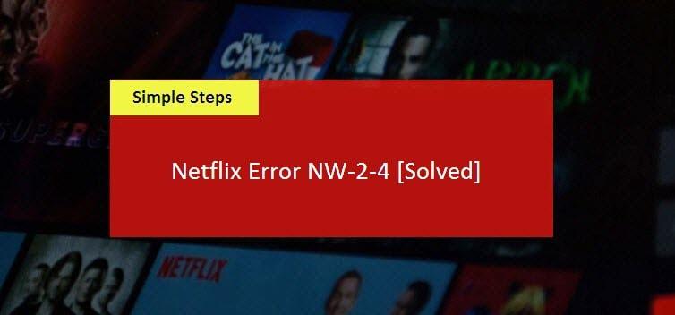Fix Netflix Error NW-2-4