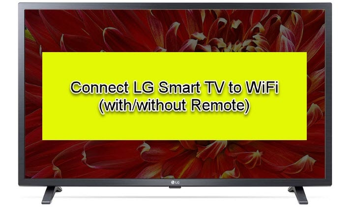 Connect LG Smart TV to WiFi (with/without Remote)
