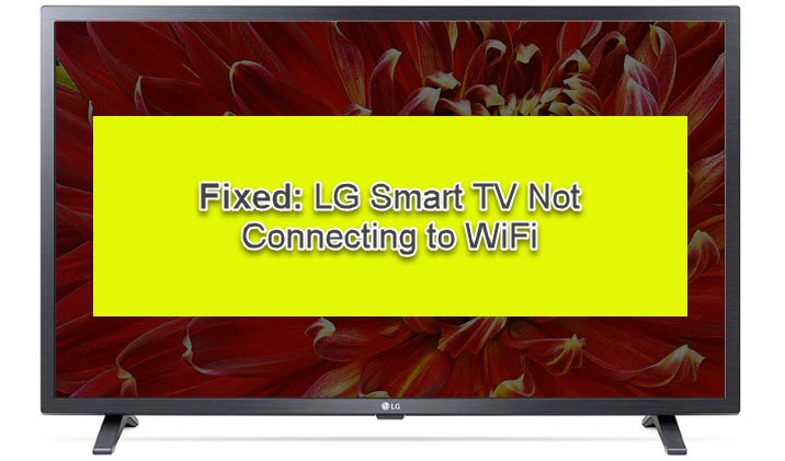 LG Smart TV WiFi issue fixed