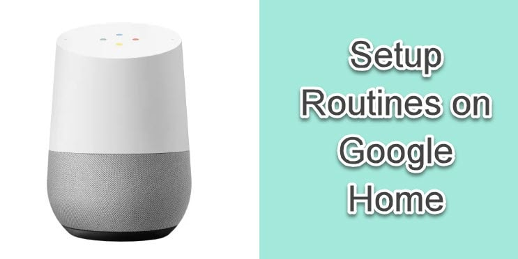 set up routines on Google Home