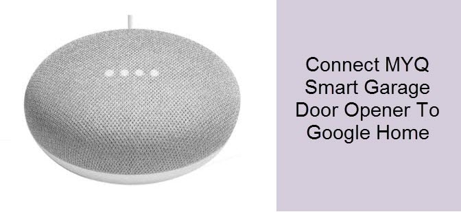 How to Connect MYQ Smart Garage Door Opener to Google Home