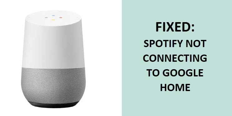 Spotify not Connecting to Google Home