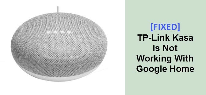 How to Fix TP-Link Kasa is not Working with Google Home