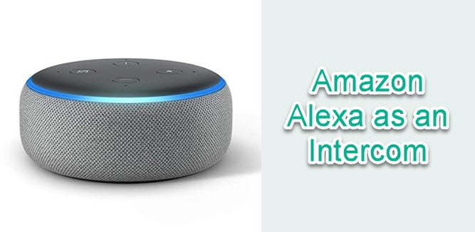 Amazon Alexa as an Intercom