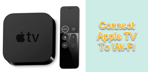 How To Connect Apple TV To Wi-Fi