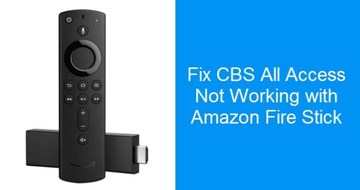 Fix CBS All Access Fire Stick Issue